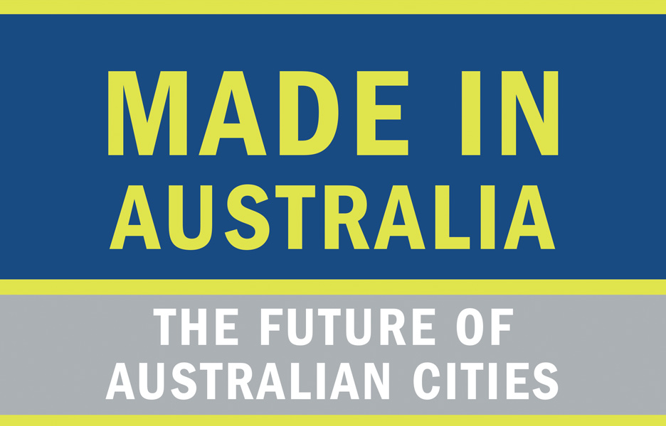 Richard-Weller-Julian-Bolleter-Made-in-Australia-The-Future-of-Australian-Cities