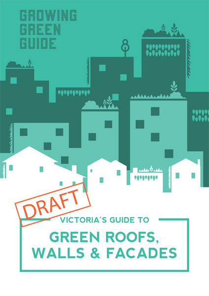 Growing-Green-Guide-for-Melbourne-Victoria's-Guide-to-Green-Roofs,-Walls-and-Facades-DRAFT-02