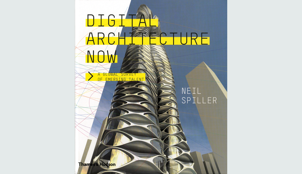 Digital architecture now by neil spiller australian Architectural design review